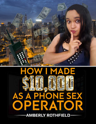 Make $10,000 as a phone sex operator class July 28th @ Erotic Heritage Museum