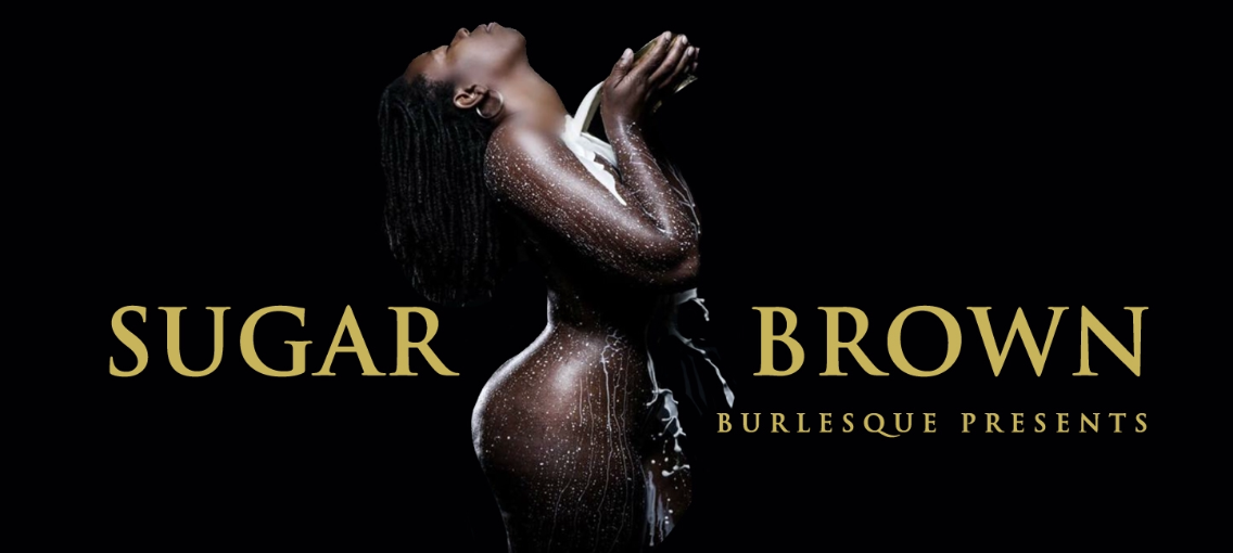 Sugar Brown : Burlesque Bad & Bougie Comedy Residency @ Erotic Heritage Museum