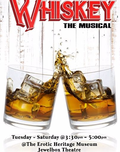 A Life of Dirty Jokes and Whiskey -  The Musical @ Erotic Heritage Museum