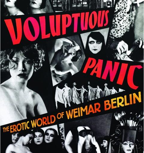 B - Voluptuous Panic: The Erotic World of Weimar Berlin Book